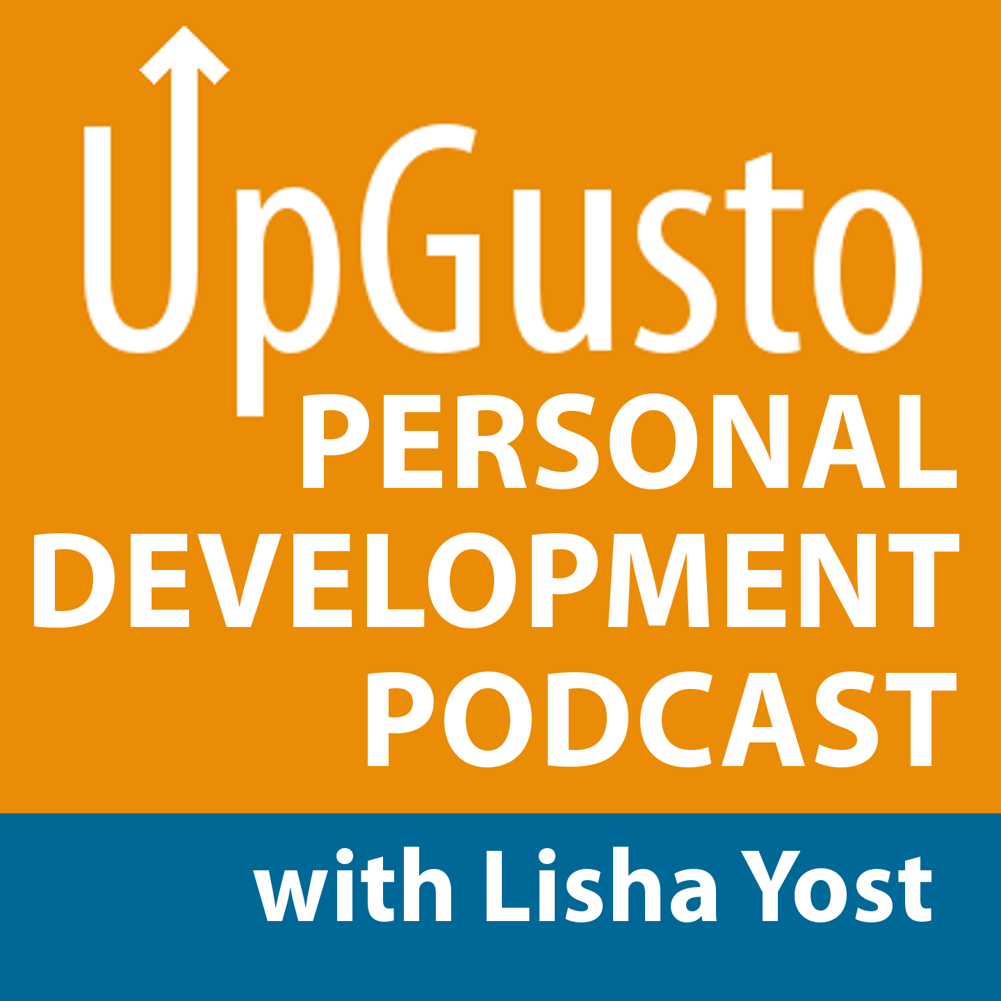 UpGusto Personal Development Podcast - Motivation, Inspiration, Success, Goals, Happiness - with Lisha Yost